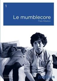 Théo Ribeton - Le Mumblecore.