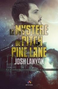 Josh Lanyon - Le mystère de Pitch Pine Lane.