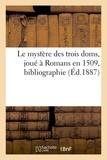 Chevalier - Le mystère des trois doms, joué à Romans en 1509, bibliographie.