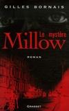 Gilles Bornais - Le mystère Millow.