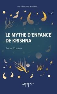 André Couture - Le mythe d'enfance de Krishna.