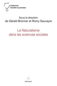 Gérald Bronner et Romy Sauvayre - Le Naturalisme dans les sciences sociales.