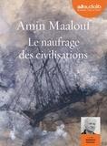Amin Maalouf - Le naufrage des civilisations. 1 CD audio MP3