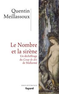 Quentin Meillassoux - Le Nombre et la sirène - Un déchiffrage du Coup de dès de Mallarmé.