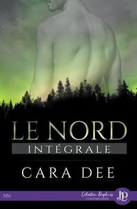 Cara Dee - Le nord - Intégrale.