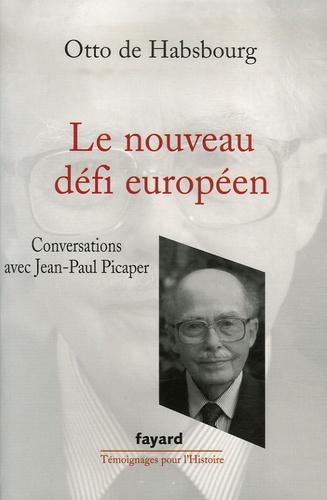 Le nouveau défi européen. Conversations avec Jean-Paul Picaper