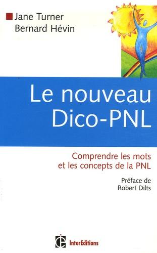 Jane Turner et Bernard Hévin - Le nouveau Dico-PNL - Comprendre les mots et les concepts de la PNL.