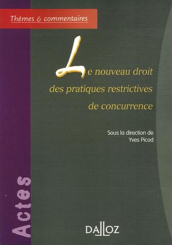 Yves Picod - Le nouveau droit des pratiques restrictives de concurrence.