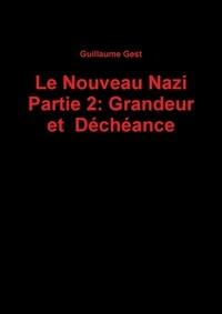 Guillaume Gest - Le Nouveau Nazi Partie 2: Grandeur Et Decheance.