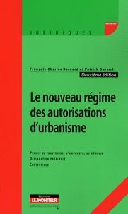 Le nouveau régime des autorisations durbanisme - Permis de construire, daménager, de démolir, déclaration préalable, contentieux.pdf