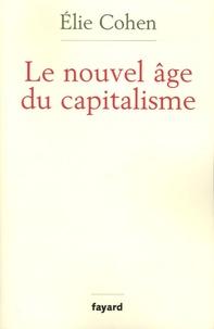 Elie Cohen - Le nouvel âge du capitalisme - Bulles, krachs et rebonds.