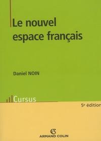 Daniel Noin - Le nouvel espace français.