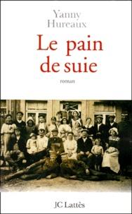 Yanny Hureaux - Le pain de suie.