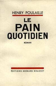 Henry Poulaille - Le pain quotidien - 1903-1906.