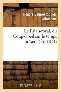Honoré-Gabriel de Mirabeau - Le Palais-royal, ou Coup-d'oeil sur le temps présent. Premier cahier. Visite de Mirabeau.