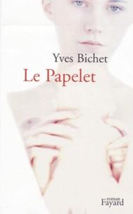Yves Bichet - Le Papelet.