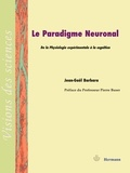 Jean-Gaël Barbara - Le paradigme neuronal - De la physiologie expérimentale à la cognition.