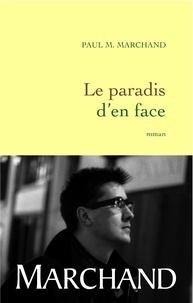 Paul M. Marchand - Le paradis d'en face.