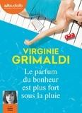 Virginie Grimaldi - Le parfum du bonheur est plus fort sous la pluie. 1 CD audio MP3