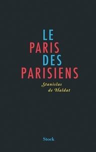 Stanislas de Haldat - Le Paris des Parisiens.