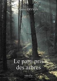 Patrice Fryson - Le parti pris des arbres.