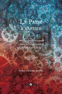 Philippe Ethuin - Le passé à vapeur.