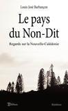 Louis-José Barbançon - Le pays du Non-Dit.