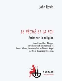 John Rawls - Le péché et la foi - Ecrits sur la religion.
