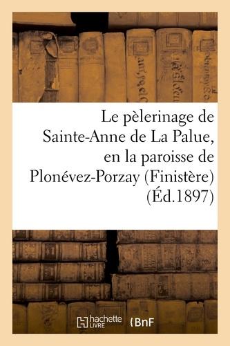 Le pélerinage de Sainte-Anne de La Palue, en la paroisse de Plonévez-Porzay (Finistère).