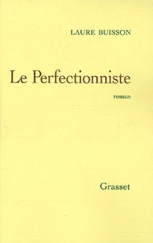 Laure Buisson - Le Perfectionniste.