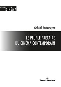 Gabriel Bortzmeyer - Le peuple précaire du cinéma contemporain.