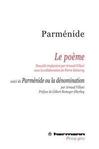 Parménide - Le poême - Suivi de Parménide ou la dénomination.