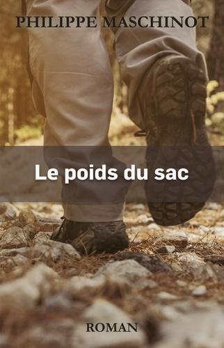 Philippe Maschinot - Le poids du sac.