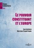 Olivier Cayla et Pasquale Pasquino - Le pouvoir constituant et l'Europe.