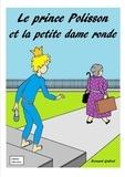Bernard Gallent - Le prince Polisson et la petite dame ronde.