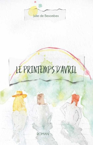 Julie de Besombes - Le Printemps d'Avril.