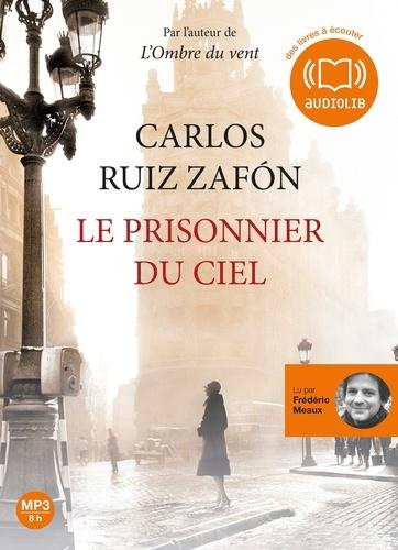 Carlos Ruiz Zafon et Frédéric Meaux - Le prisonnier du ciel. 1 CD audio MP3