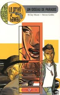 Steven Griffin et B-Clay Moore - Le privé de Hawaii Tome 1 : Un oiseau de paradis.