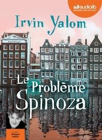 Irvin D. Yalom - Le problème Spinoza. 2 CD audio MP3