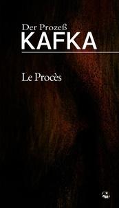 Franz Kafla - Le Procès (Der Prozeß) - Édition bilingue français-allemand.