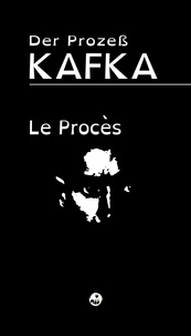 Franz Kafla - Le Procès (Der Prozeß) - Édition bilingue pour public dyslexique.