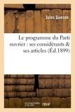 Guesde - Le programme du Parti ouvrier : ses considérants & ses articles.
