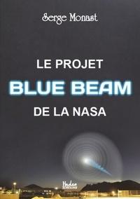 Serge Monast - Le projet Blue Beam de la Nasa.