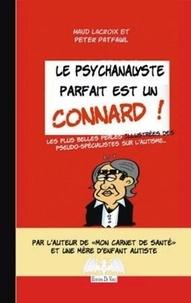 Maud Lacroix et Peter Patfawl - Le psychanalyste parfait est un connard.