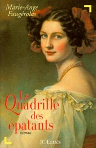Marie-Ange Faugérolas - Le quadrille des épatants.