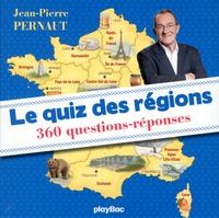 Jean-Pierre Pernaut - Le quiz des régions - 360 questions-réponses.