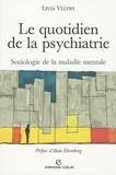 Livia Velpry - Le quotidien de la psychiatrie - Sociologie de la maladie mentale.