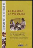 Philippe Meirieu - Le quotidien en maternelle. 1 DVD