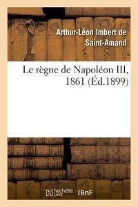 Arthur-Léon Imbert de Saint-Amand - Le règne de Napoléon III, 1861.