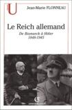 Jean-Marie Flonneau - Le Reich allemand - De Bismarck à Hitler (1848-1945).